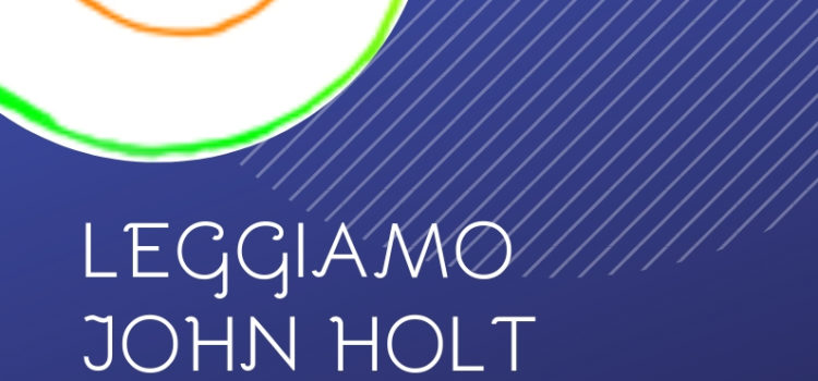 Leggiamo John Holt – online 1 aprile 2019