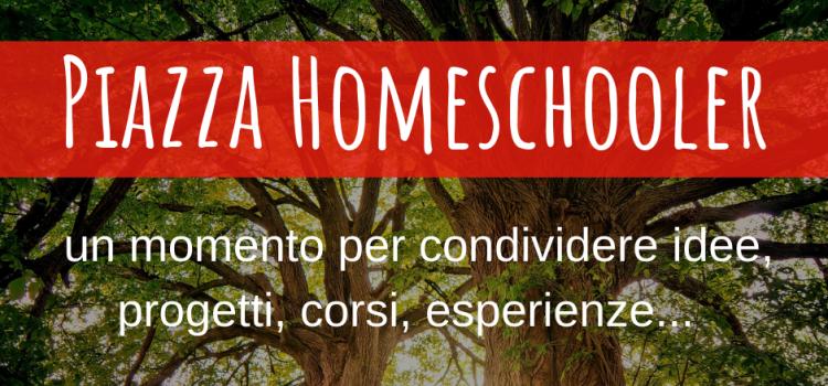 Piazza homeschooler – online 3 febbraio 2020