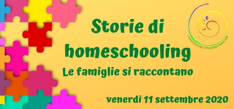 Storie di homeschooling – le famiglie si raccontano – online 11 settembre 2020